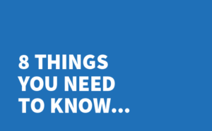 8 Things You Need To Know